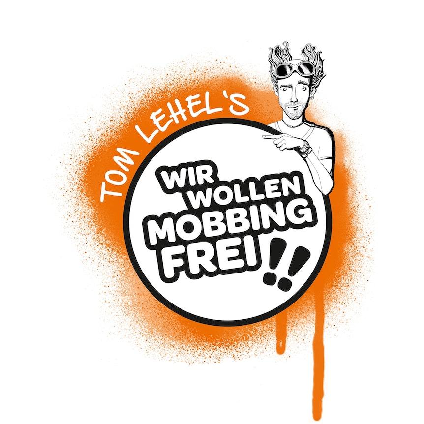 """Das offizielle Logo zum Programm """"Tom Lehel's wir wollen mobbingfrei!"""""""