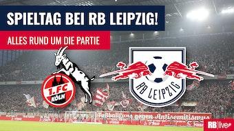 Der 1. FC Köln empfängt RB Leipzig. Wo sehen Sie das Spiel im TV oder Stream?