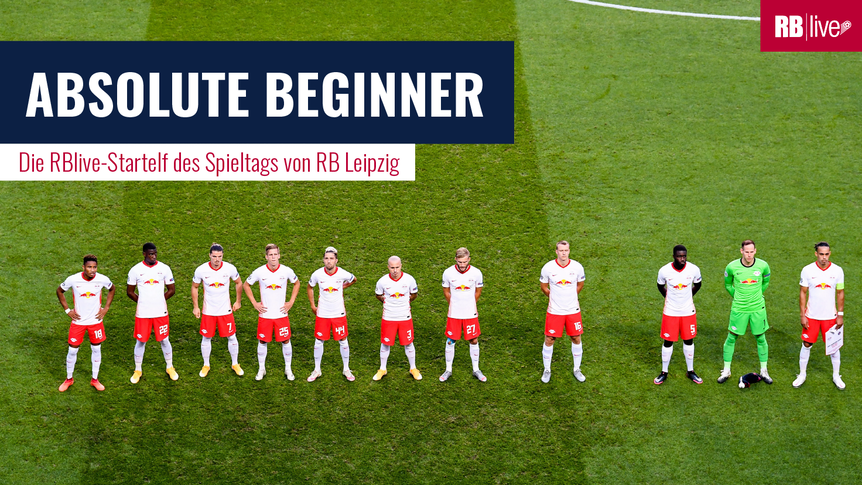 Absolute Beginner: Die mögliche Startelf von RB Leipzig gegen den 1. FC Union Berlin.