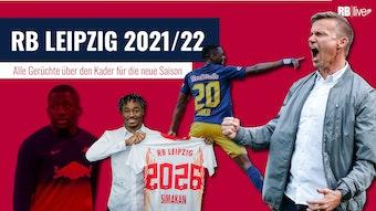 Alle Gerüchte über RB Leipzig und alle Transfers im Sommer 2021.