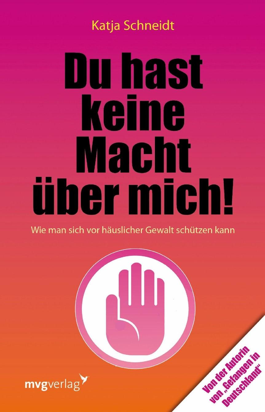 """Ratgeber """"Du hast keine Macht über mich!"""": Autorin Katja Schneidt gibt Tipps."""